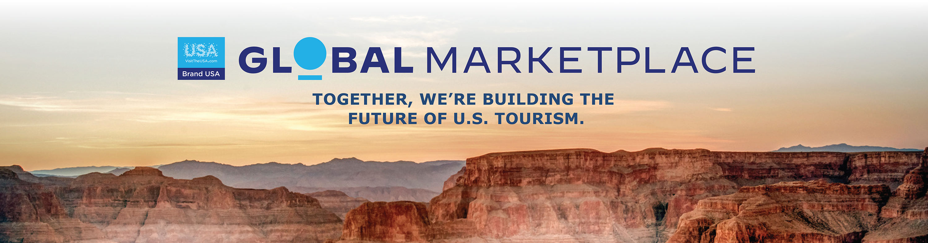 Brand USA Global Marketplace: Together, we're building the future of U.S. Tourism